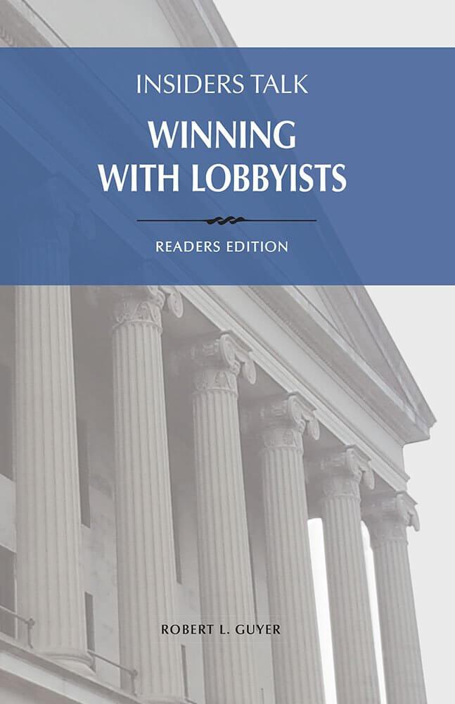 Insiders Talk - Winning with Lobbyists - Readers Edition