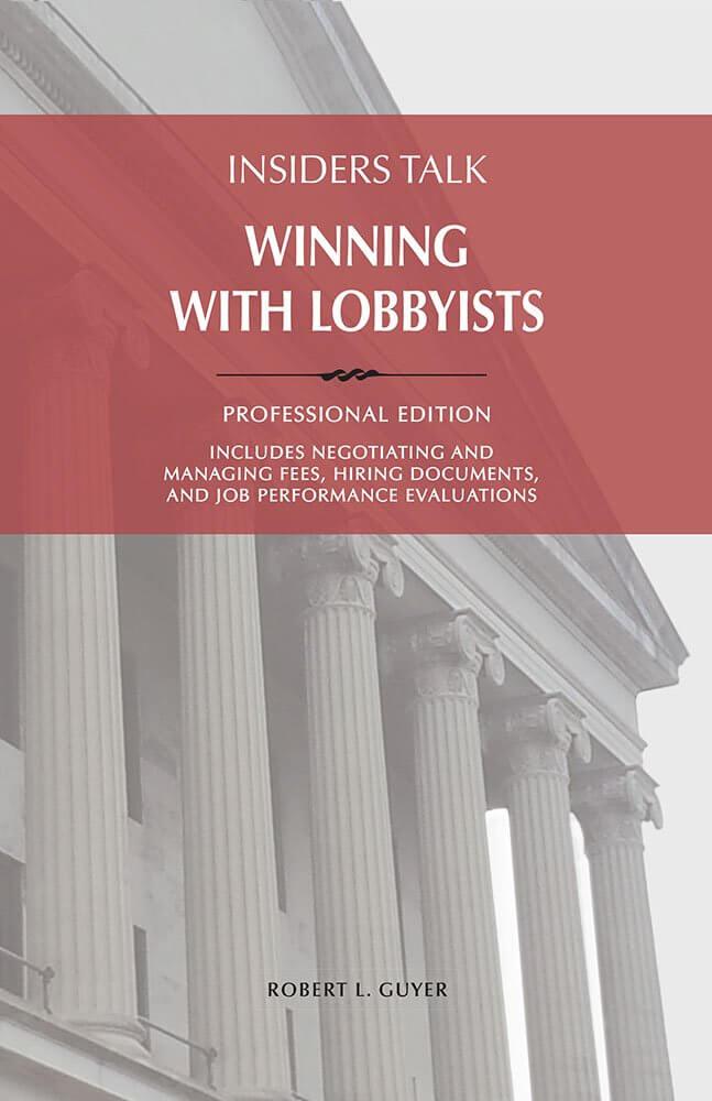 Insiders Talk - Winning with Lobbyists - Professional Edition