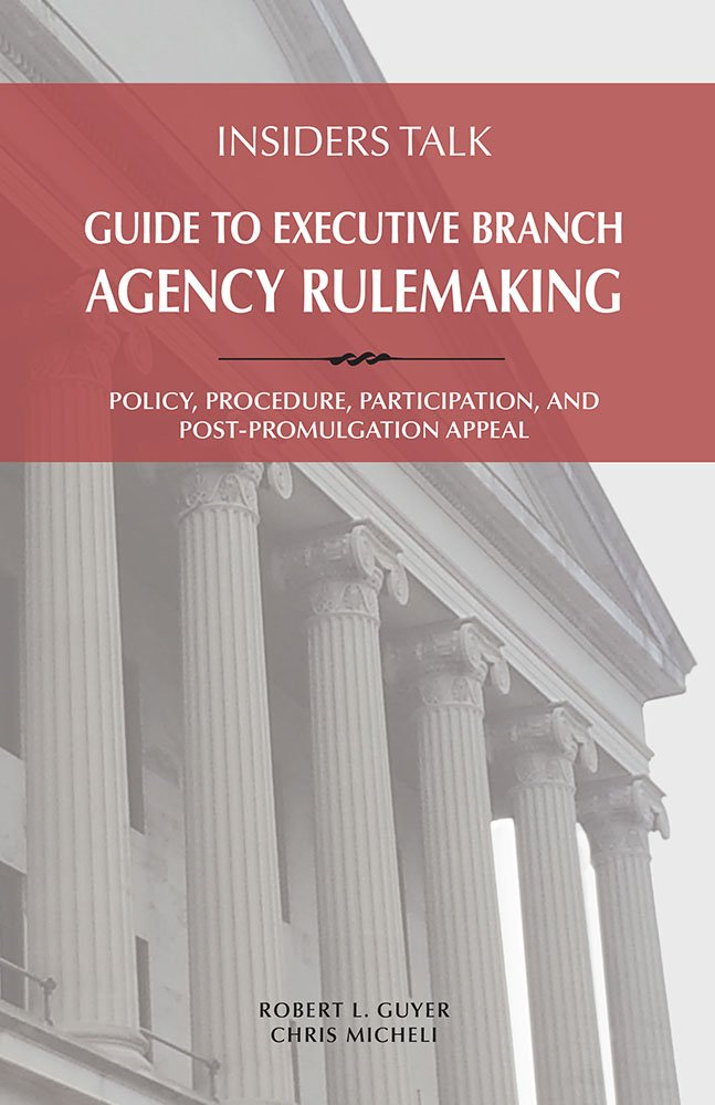 Insiders Talk - Guide to Executive Branch Agency Rulemaking